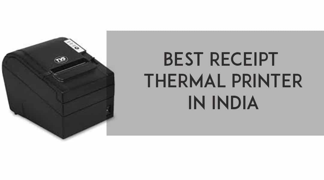 Best Receipt Thermal Printer in India