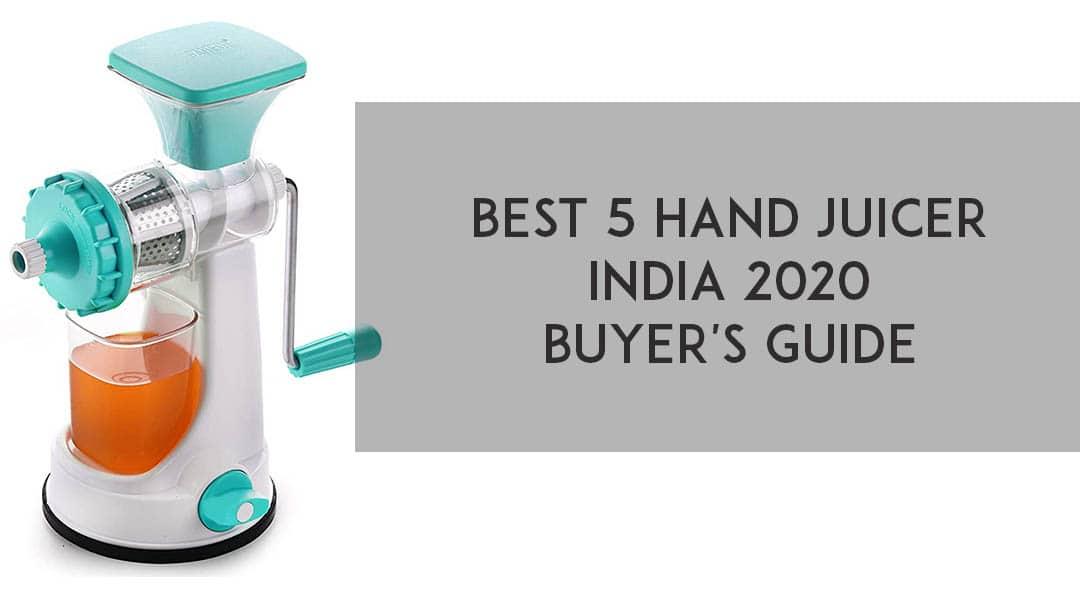 Best 5 hand juicer India 2020 - Buyer's Guide
